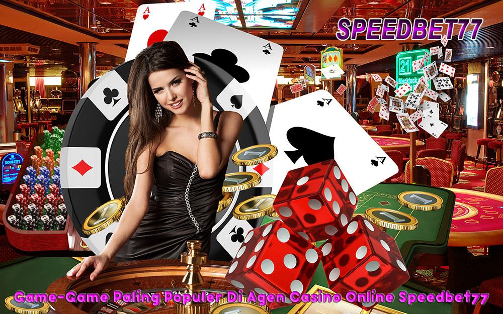 Game Populer Di Agen Casino Online
